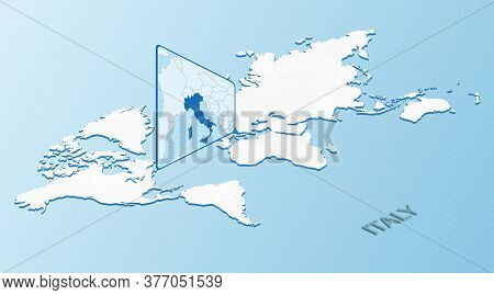 World Map In Isometric Style With Detailed Map Of Italy. Light Blue Italy Map With Abstract World Ma