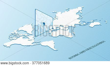World Map In Isometric Style With Detailed Map Of Bosnia And Herzegovina. Light Blue Bosnia And Herz