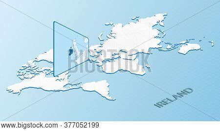 World Map In Isometric Style With Detailed Map Of Ireland. Light Blue Ireland Map With Abstract Worl