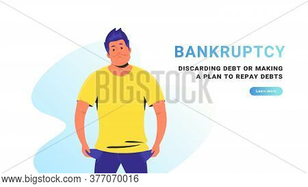 Bankruptcy And Discarding Debt Or Making A Plan To Repay Debts. Flat Vector Illustration Of Poor Ups