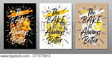 Bake Always Better Quote Food Poster. Cooking, Culinary, Kitchen, Print, Utensils, Apron, Master Che