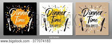 Dinner Time Bon Appetit, Enjoy Your Meal, Quote, Phrase, Food Poster, Splash, Fork, Knife. Lettering