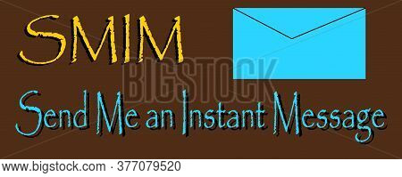 Send Me Instant Message Acronyms Age Presented On Logo Style Colorful Vector For Communication Poste