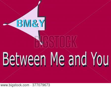 Bmy Abbreviation Between Me And You Displayed With Text And Symbolic Pattern On Educational Backgrou