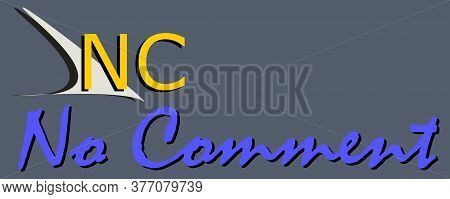 Nc Abbreviation No Comment Displayed With Text And Symbolic Pattern On Educational Background For Th