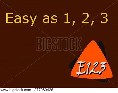 E 123 Acronyms Easy As 1, 2, 3 Presented On Logo Style Colorful Vector For Communication Poster Prin