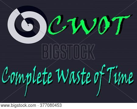 Cwot Abbreviation Complete Waste Of Time Displayed With Text And Symbolic Pattern On Educational Bac