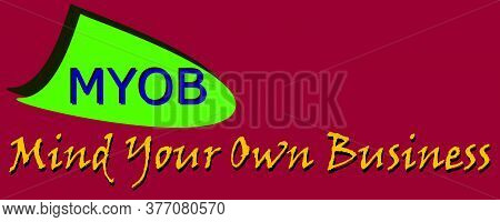 Myob Abbreviation Mind Your Own Business Displayed With Text And Symbolic Pattern On Educational Bac