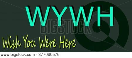 Wywh Acronyms Wish You Were Here Presented On Logo Style Colorful Vector For Communication Poster Pr