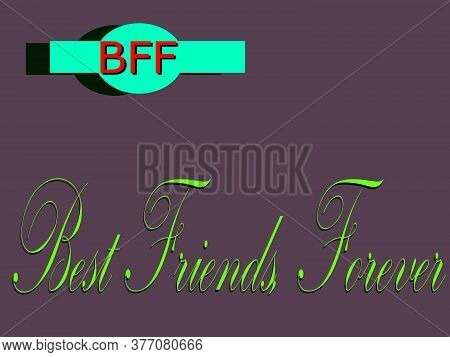 Bff Acronyms Best Friend Forever Presented On Logo Style Colorful Vector For Communication Poster Pr