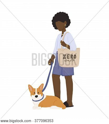 Zero Waste Life Style. Cartoon Woman With Corgi, With Natural Eco Products In Linen Bag And A String