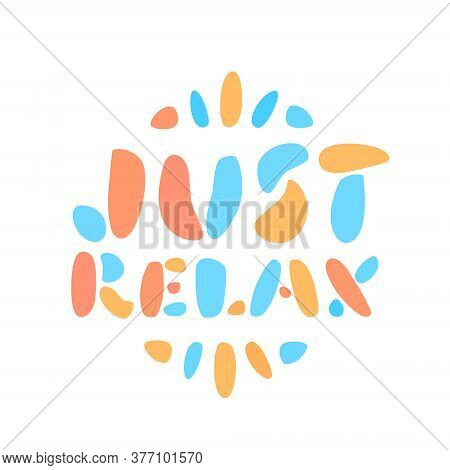 Just Relax. Vector Lettering. Vector Hand Drawn Illustration.