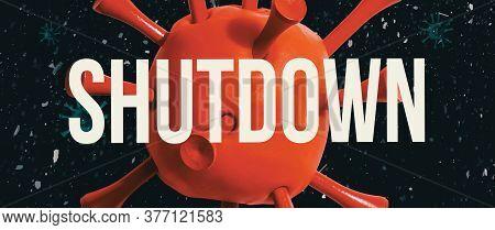 Shutdown Coronavirus Theme With A Big Red Virus