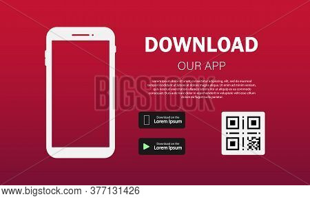 Download Page Of The Mobile App. Download Buttons With Scan Qr Code Template. Vector Eps 10. Illustr