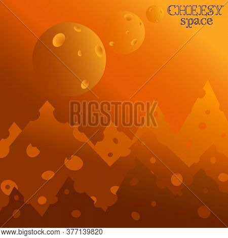 Art Illustration For Background Or Packaging Of Cheese With Balls Cheesy Space