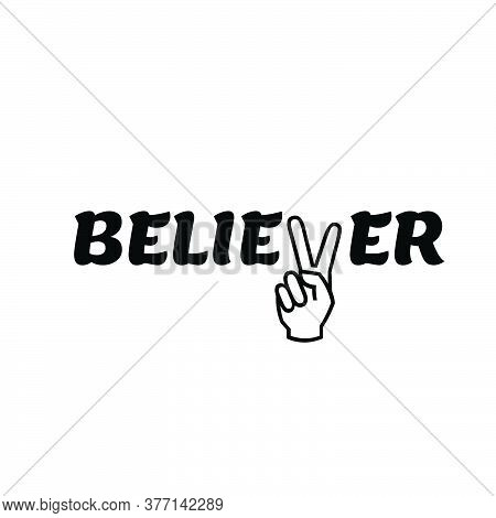 Believer,  Christian Faith Quote, Typography For Print Or Use As Poster, Card, Flyer Or T Shirt