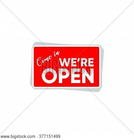 Open Come In Business Sign. Combination Square With Come In We Re Open Text On Red Background. Illus