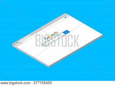 Browser Isometric Window. Search Bar In Computer. Internet Page With Interface. Web Site On Blank Sc