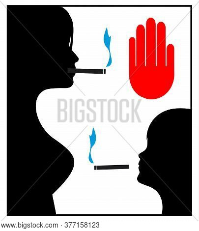 Secondhand Smoke And Kids. Smoking Mother Must Stop To Harm The Health Of Her Child.
