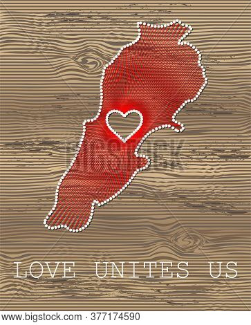 Lebanon Art Vector Map With Heart. String Art, Yarn And Pins On Wooden Planks Texture. Love Unites U