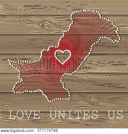 Pakistan Art Vector Map With Heart. String Art, Yarn And Pins On Wooden Planks Texture. Love Unites