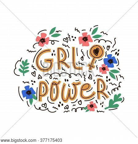 Illustration With A Motivating Caption Girl Power. An Inscription In A Circle Of Flowers And Foliage