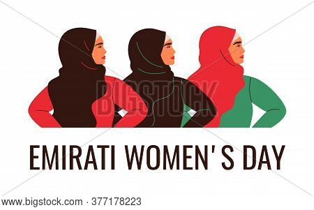 Three Arabian Women Are Standing Together. Emirati Women's Day Greeting Card With Young Muslim Femal