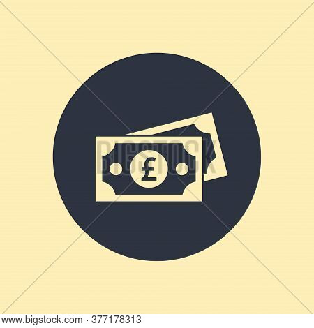 Pound Sterling Vector Icon Banknote On Round Background