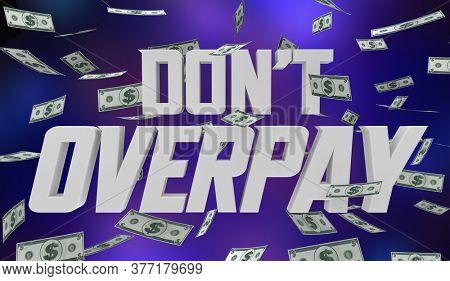 Dont Overpay Money Dollars Falling 3d Illustration