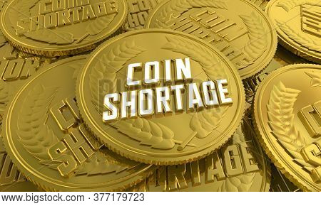 Coin Shortage Money Physical Currency Change 3d Illustration