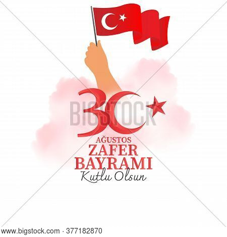 30th Of August Victory Day. Turkish National Holiday. Poster Design. Turkish; 30 Agustos Zafer Bayra