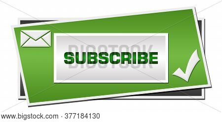 Subscribe Concept Image With Text And Related Symbol.