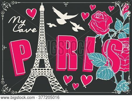 French Postcard Or Banner With The Famous Eiffel Tower, Pink Roses, Hearts And Pigeons On The Black
