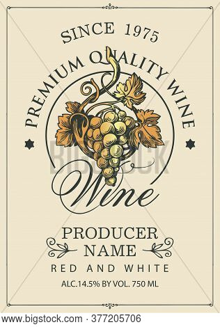 Wine Label With A Golden Bunch Of Grapes And A Calligraphic Inscription On A Light Background. Vecto