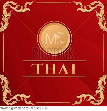 Thai Background Of Flower Element, Thai Pattern Traditional Concept, Asian Traditional Art Design. V