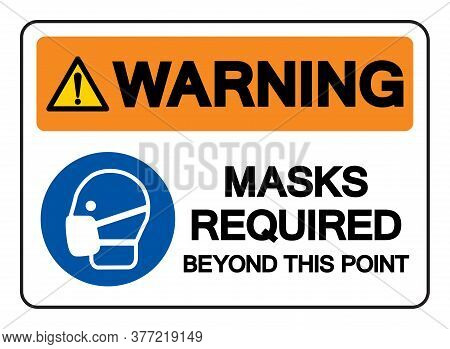 Warning Mask Required Beyond This Point Symbol Sign,vector Illustration, Isolated On White Backgroun