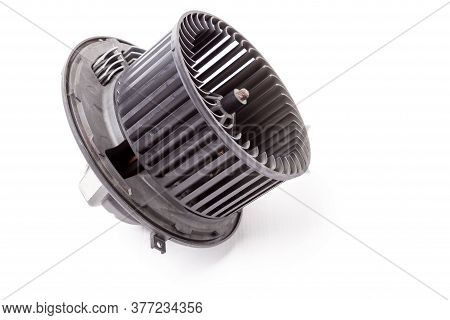 Heater Fan - Spare Part And Element Of Car Air Conditioning System On White Isolated Background. Aut
