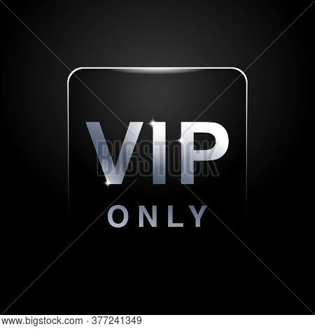 Vip Only Limited Expensive Premium Sign - Shiny Letters On Black Matte Background