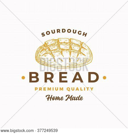 Sourdough Bread Abstract Sign, Symbol Or Logo Template. Hand Drawn Loaf With Premium Typography. Sty