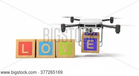 3d Rendering Of Word Love Written With Abc Blocks, And Camera Drone Putting Final E At The End.