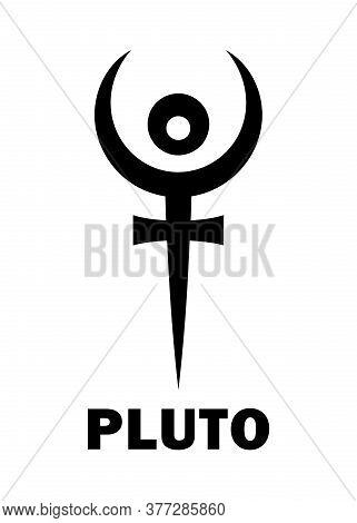 Astrology Alphabet: Pluto (hades), Dwarf Planet / Planetoid. Astrological Character, Mystic Hierogly