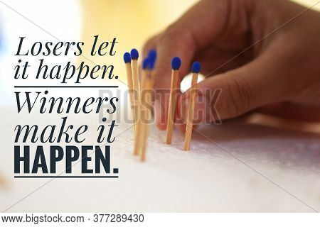 Inspirational Motivational Quote - Losers Let It Happen. Winners Make It Happen. With Background Of