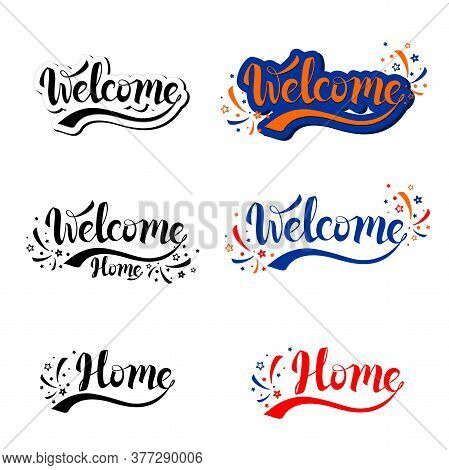 Welcome Home Hand Lettering Inscription Set. Motivational And Inspirational Poster Handwritten Posit