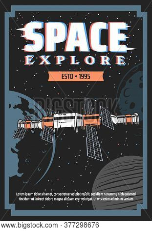 Space Exploration Retro Poster With Vector Space Station And Galaxy Planets. Spaceship, Earth, Moon,