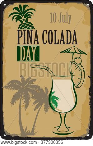 Old Vintage Sign To The Date - Pina Colada Day. Vector Illustration For The Holiday And Event In Jul