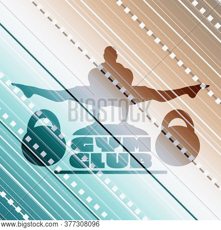 Muscular Man Posing On Gym Club Text. Bodybuilding Relative Image. Sport Badge Or Emblem