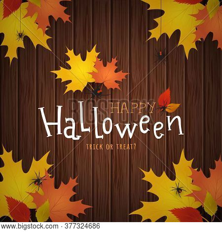 Halloween Illustration With Autumn Leaf Frame On Wood Background. Trick Or Treat.happy Halloween Ban