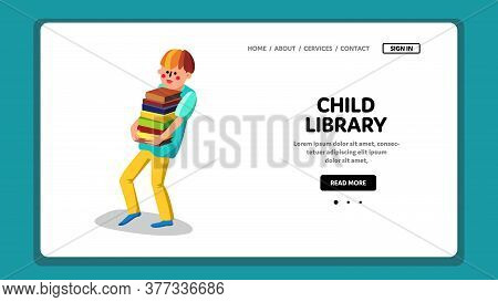 Child Library Boy Carrying Bunch Of Books Vector