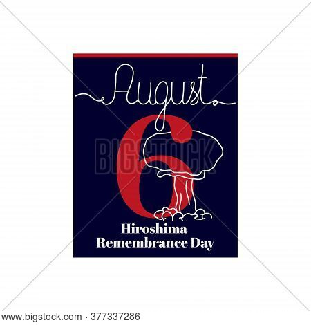 Calendar Sheet, Vector Illustration On The Theme Of Hiroshima Remembrance Day August 6. Decorated Wi