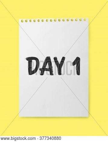 New Life Chapter Beginning. Notebook Paper With Text Day 1 On Yellow Background, Top View